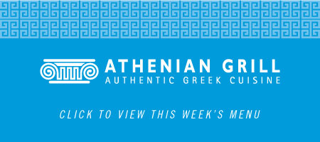 Athenian Grill | Click to view this week's menu
